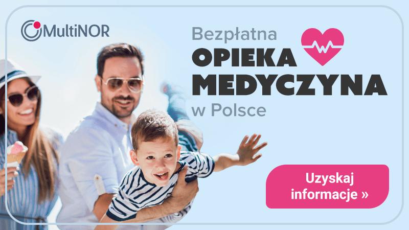 Bezpłatna Opieka Medyczna dla Ciebie i Rodziny
