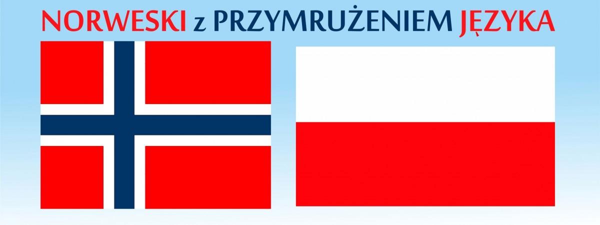 Norweski z przymrużeniem języka. Bokmål to duński wymawiany po szwedzku