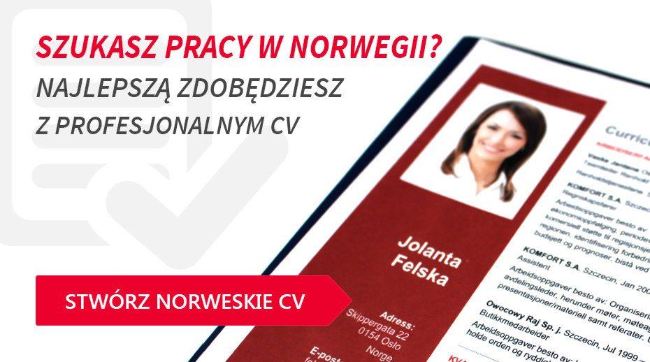 Szukasz pracy w Norwegii? Najlepszą znajdziesz z preofesjonalnym CV. Stwórz norweskie CV!