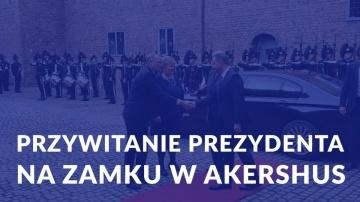 Przywitanie prezydenta na zamku w Akershus