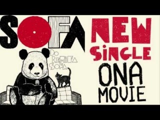 SOFA - Ona Movie (New single)