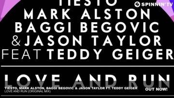 Tiësto, Mark Alston, Baggi Begovic & Jason Taylor - Love and Run ft. Teddy - Geiger (Original Mix)