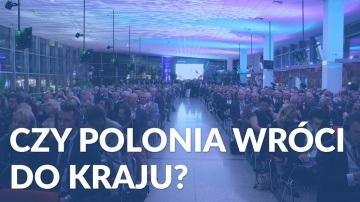 Czy Polonia wróci do kraju?
