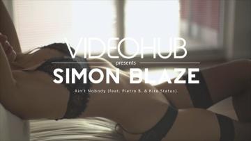 Simon Blaze - Ain't Nobody (feat. Pietro B. & Kite Status) (VideoHUB) #enjoybeauty