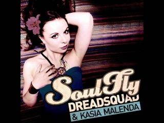 Dreadsquad & Kasia Malenda - Soulfly (SF007)
