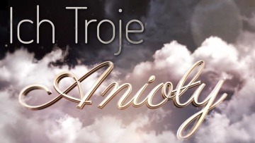ICH TROJE - ANIOŁY - TELEDYSK (Official Video)
