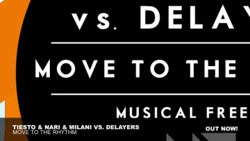 Tiësto & Nari & Milani vs Delayers - Move To The Rhythm (Original Mix)