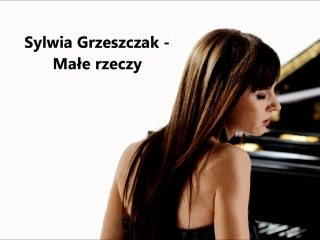 Sylwia Grzeszczak - Małe rzeczy (Nowy singel)