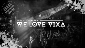 We LOVE VIXA 2016 | M@licha & AmonBeats