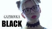 GAZIROVKA - Black (2017)