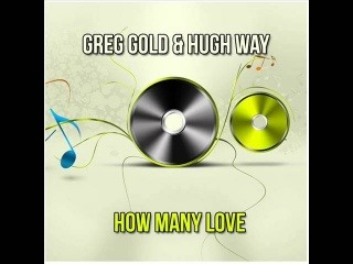 Greg Gold & Hugh Way - How Many Love (Radio Edit)