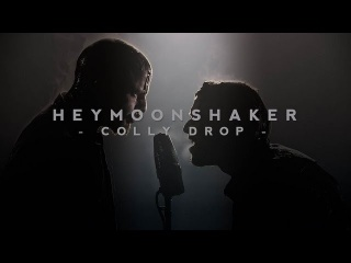 Heymoonshaker - Colly Drop (Official video)