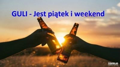 GULI - Jest piątek i weekend  (NOWOŚĆ 2019)