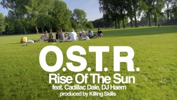 O.S.T.R. - Rise Of The Sun - feat. Cadillac Dale, DJ Haem - produced by Killing Skills