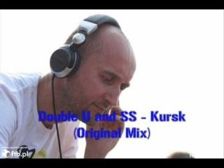 Double U and SS - Kursk (Original Mix)