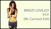 ▷ Breezy Lovejoy - P.Y.P. (Mr. Carmack Edit) #ExtendedVersion