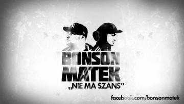 Bonson / Matek - Nie ma szans