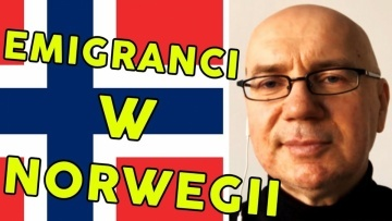 Polityczna poprawność i emigranci w Norwegii Powroty #15 Henryk Malinowski (6/9)