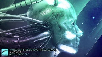 Ivan Gough & Feenixpawl ft. Georgi Kay - In My Mind (Axwell Radio Edit)