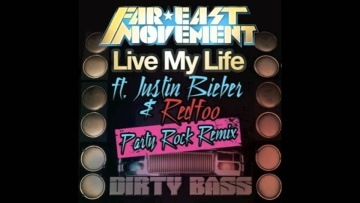 Live My Life PARTY ROCK REMIX - Far East Movement ft. Justin Bieber [NEW FULL SONG + LYRICS]