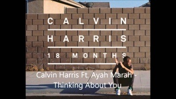 Calvin Harris Ft. Ayah Marah - Thinking About You (Original Mix) HQ