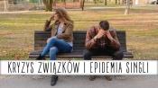 Kryzys relacji, epidemia singli, hipergamia kobiet
