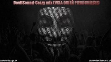 Devilsound-Crazy mix(VIXA OGIEŃ PIERDOLNIĘCIE) 2017