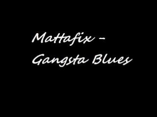Mattafix Gangsta Blues