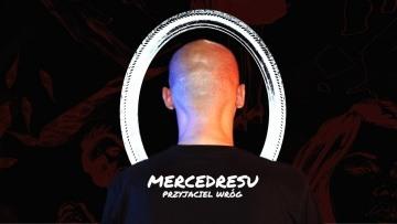 Mercedresu - Przyjaciel Wróg