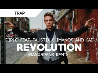 Diplo - Revolution ft. Faustix & Imanos and Kai (Banx & Ranx Remix)