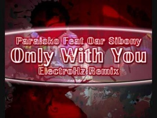 Paraisko Feat Oar Sibony - Only With You (ElectroHz Remix)