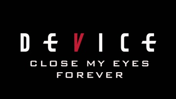 Device - Close My Eyes Forever feat Lzzy Hale (Official Audio)