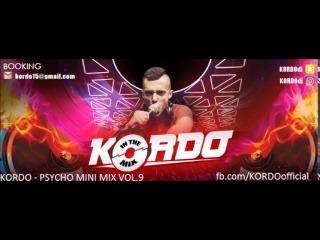 KORDO - PSYCHO MINI MIX VOL.9 & 13.01.2017 + DOWNLOAD