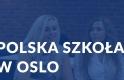 Z wizytą w Polskiej Szkole Sobotniej w Oslo