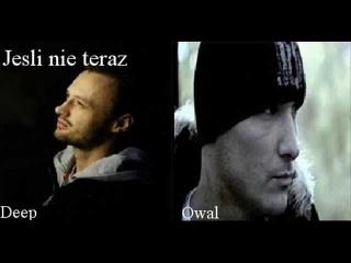 Owal feat. Deep - Jeśli nie teraz