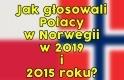 Podsumowanie wyborów - jak głosowali Polacy w Norwegii?