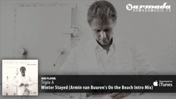 Triple A - Winter Stayed (Armin van Buuren's On the Beach Intro Mix)