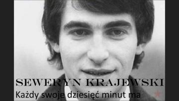 Seweryn Krajewski - Każdy swoje dziesięć minut ma (Tekst)