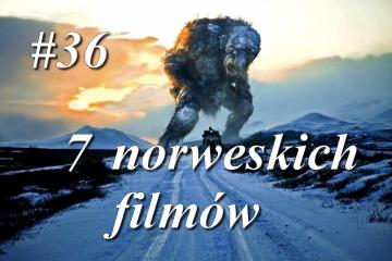 Nowy w Norwegii #36 - 7 ciekawych norweskich filmów