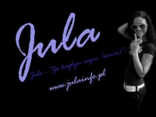 Jula - Za kazdym razem (starsza wersja)