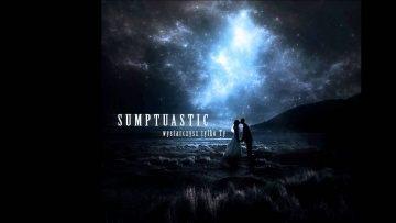 SUMPTUASTIC-WYSTARCZYSZ TYLKO TY (official new single)
