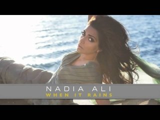 "Nadia Ali ""When it Rains"" New Solo Single"