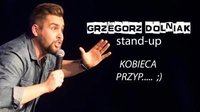 stand-up - KOBIECA PRZYP... - Grzegorz Dolniak